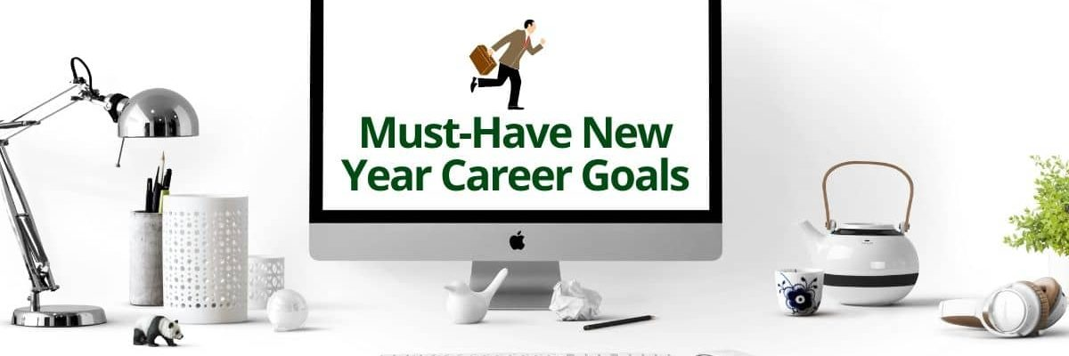 must-have new year career goals