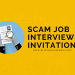How to Identify a Scam Job Interview Invitation
